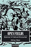 Beer, Gillian: Open Fields: Science in Cultural Encounter