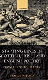 Stafford, Fiona: Starting Lines in Scottish, Irish, and English Poetry: From Burns to Heaney