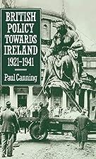 British Policy towards Ireland 1921-1941 by…
