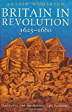 Woolrych, Austin: Britain in Revolution 1625-1660