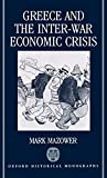 Mazower, Mark: Greece and the Inter-War Economic Crisis (Oxford Historical Monographs)