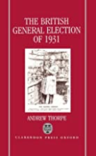 The British general election of 1931 by Andy…