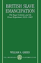 British Slave Emancipation: The Sugar…