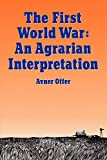 Offer, Avner: The First World War: An Agrarian Interpretation