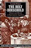 Lyndal Roper: The Holy Household: Women and Morals in Reformation Augsburg (Oxford Studies in Social History)