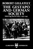 Gellately, Robert: The Gestapo And German Society: Enforcing Racial Policy 1933-1945