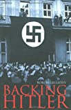 Gellately, Robert: Backing Hitler : Consent and Coercion in Nazi Germany
