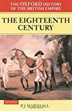 Marshall, P. J.: The Oxford History of the British Empire Vol. 2 : The Eighteenth Century