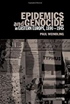 Epidemics and Genocide in Eastern Europe,…