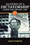 Fulbrook, Mary: Anatomy of a Dictatorship: Inside the Gdr, 1949-1989