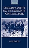 Emsley, Clive: Gendarmes and the State in Nineteenth-Century Europe