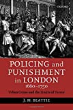 Beattie, J. M.: Policing and Punishment in London, 1660-1750: Urban Crime and the Limits of Terror