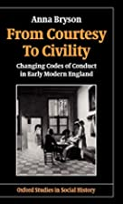From Courtesy to Civility: Changing Codes of…