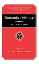 Rumania 1866-1947 by Keith Hitchins