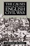 Russell, Conrad: The Causes of the English Civil War: The Ford Lectures Delivered in the University of Oxford, 1987-1988