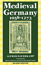 Medieval Germany 1056-1273 by Alfred…