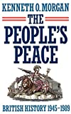 Morgan, Kenneth O.: The People's Peace: British History, 1945-1989