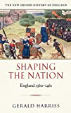 Harriss, Gerald: Shaping the Nation: England 1360-1461