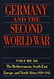 Schreiber, Gerhard: Germany and the Second World War: The Mediterranean, South-East Europe, and North Africa 1939-1941  From Italy's Declaration of Non-Belligerence to