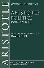 Aristotle: Politics, Books V and VI by David…