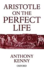 Aristotle on the Perfect Life by Anthony…