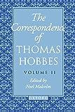 Thomas Hobbes: The Correspondence: Volume II: 1660-1679 (Thomas Hobbes)
