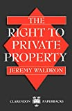 Waldron, Jeremy: The Right to Private Property
