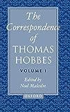 Hobbes, Thomas: The Correspondence: Volume I: 1622-1659 (Correspondence of Thomas Hobbes)