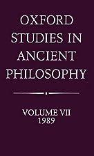 Oxford studies in ancient philosophy. Vol. 7…