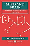 Honderich, Ted: Mind and Brain: A Theory of Determinism, Volume 1 (Mind & Brain)
