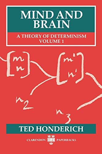 mind-and-brain-a-theory-of-determinism-volume-1-clarendon-paperbacks