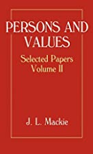 Persons and values by J. L. Mackie