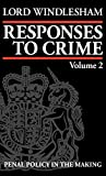 Windlesham: Responses to Crime: Penal Policy in the Making
