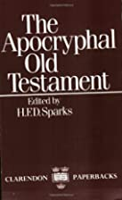 The Apocryphal Old Testament by H. F. D.…