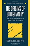 Brown, Schuyler: The Origins of Christianity: A Historical Introduction to the New Testament