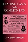 Simpson, A.W.B.: Leading Cases in the Common Law