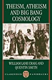 Craig, William Lane: Theism, Atheism, and Big Bang Cosmology (Clarendon Paperbacks)