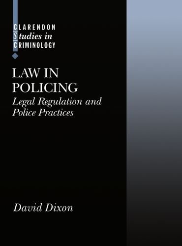 law-in-policing-legal-regulation-and-policing-practice-clarendon-studies-in-criminology
