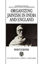 Organizing Jainism in India and England…