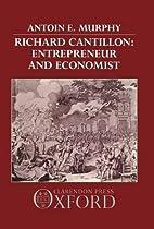 Richard Cantillon: Entrepreneur and…