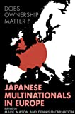 Mason, Mark: Does Ownership Matter?: Japanese Multinationals in Europe