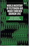 Albright, David: World Inventory of Plutonium and Highly Enriched Uranium, 1992 (A Sipri Publication)