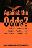 Marshall, Gordon: Against the Odds?: Social Class and Social Justice in Industrial Societies