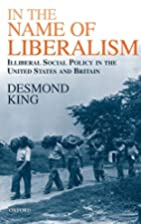 In The Name of Liberalism: Illiberal Social…