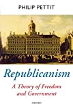 Pettit, Philip: Republicanism: A Theory of Freedom and Government