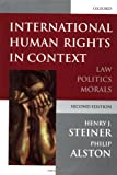 Alston, Philip: International Human Rights in Context: Law, Politics, Morals