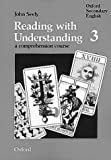 Seely, John: Reading with Understanding: Pupil's Book Bk.3: A Comprehension Course