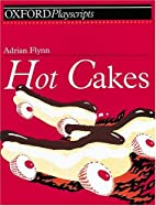 Hot Cakes (Oxford Playscripts) by Adrian…