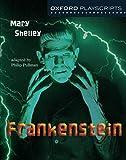 Shelley, Mary Wollstonecraft: Oxford Playscripts: Frankenstein