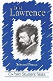 D.H. LAWRENCE: D.H.LAWRENCE: SELECTED POEMS (OXFORD STUDENT TEXTS)